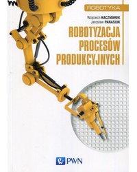 Robotyzacja procesów produkcyjnych - okładka