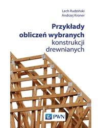 Przykłady obliczeń wybranych konstrukcji drewnianych - okładka