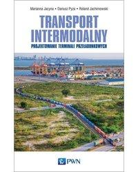 Transport intermodalny. Projektowanie terminali przeładunkowych - okładka