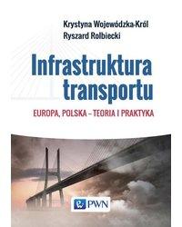 Infrastruktura transportu Europa, Polska - teoria i praktyka - okładka