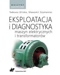Eksploatacja i diagnostyka maszyn elektrycznych i transformatorów - okładka