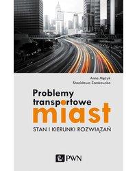 Problemy transportowe miast. Stan i kierunki rozwiązań. Wyd. 1 - okładka