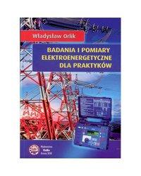 Badania i pomiary elektroenergetyczne dla praktyków - okładka