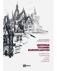 Historia Technik Budowlanych. Fundamenty, rusztowania, mury, więźby, sklepienia - okładka